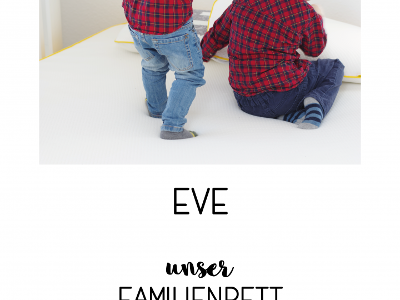 EVE Matratze // Unser flexibles Familienbett